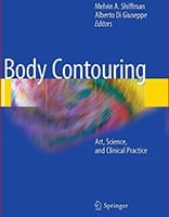 Body Contouring, Art Science and Clinical Practice by Dr. Frank Agullo